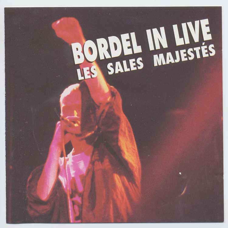 Les Sales Majest�s - Bordel in Live